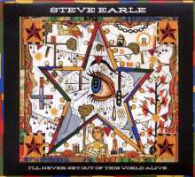 Steve Earle: I'll Never Get Out Of This..., CD