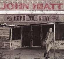 John Hiatt: Here To Stay: Best Of 2000 - 2012, CD