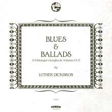 Jim Dickinson  (aka James Luther Dickinson): Blues & Ballads (A Folksinger's Songbook) Vol. I & II, CD