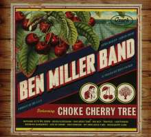 Ben Miller: Choke Cherry Tree, CD