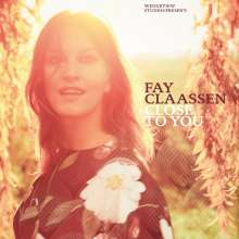 Fay Claassen (geb. 1969): Close To You, CD