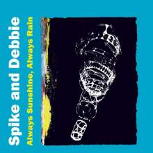 Spike & Debbie: Always Sunshine, Always Rain, CD