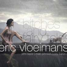 Eric Vloeimans (geb. 1963): Bitches And Fairy Tales, CD