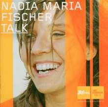 Nadia Maria Fischer: Talk, CD