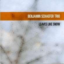 Benjamin Schaefer (geb. 1981): Leaves Like Snow, CD