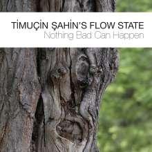 Timucin Sahin (geb. 1973): Nothing Bad Can Happen, CD