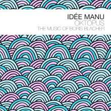Idée Manu: Oktopus: The Music Of Boris Blacher, CD