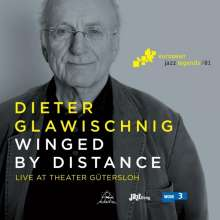 Dieter Glawischnig: Winged By Distance: Live At Theater Gütersloh 2015 (European Jazz Legends Vol.1), CD