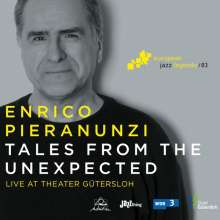 Enrico Pieranunzi (geb. 1949): Tales From The Unexpected: Live At Theater Gütersloh 2015 (European Jazz Legends Vol.3), CD