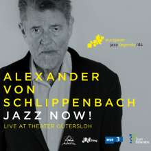 Alexander von Schlippenbach (geb. 1938): Jazz Now! - Live At Theater Gütersloh 2015 (European Jazz Legends Vol.4), CD