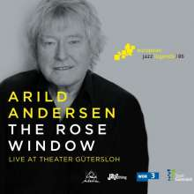 Arild Andersen (geb. 1945): The Rose Window: Live At Theater Gütersloh (European Jazz Legends Vol.6), CD