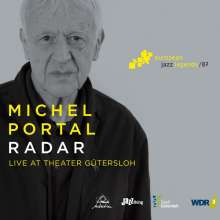 Michel Portal (geb. 1935): Radar: Live At Theater Gütersloh (European Jazz Legends Vol.7), CD