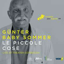 Günter Baby Sommer (geb. 1943): Le Piccole Cose: Live At Theater Gütersloh 2016 (European Jazz Legends Vol. 9), CD