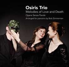 Osiris Trio - Melodies of Love and Death/Opera senza Parole, CD