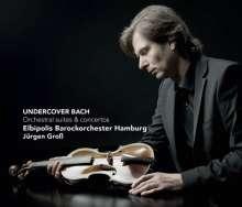 "Johann Sebastian Bach (1685-1750): Transkriptionen ""Undercover Bach"" - Orchestersuiten & Konzerte, CD"