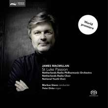 James MacMillan (geb. 1959): Lukas-Passion, SACD