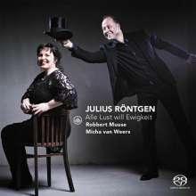 """Julius Röntgen (1855-1932): Lieder """"Alle Lust will Ewigkeit"""", Super Audio CD"""