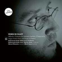 Robin de Raaff (geb. 1968): Atlantis (Oratorium für Soli, 2 Harfen, Chor & Orchester), CD