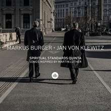 Markus Burger & Jan von Klewitz: Spiritual Standards Quinta: Songs Inspired By Martin Luther, CD