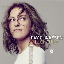 Fay Claassen (geb. 1969): Luck Child, CD