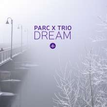 Parc X Trio: Dream, CD