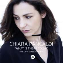 Chiara Pancaldi: What Is There To Say, CD