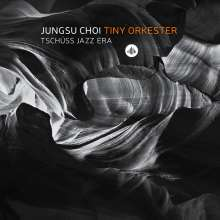 Jungsu Choi Tiny Orkester: Tschüss Jazz Era, CD