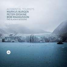 Markus Burger (geb. 1966): The Alaska Sessions - Accidental Tourists, CD