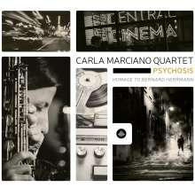 Carla Marciano: Psychosis - Homage To Bernard Herrmann, CD