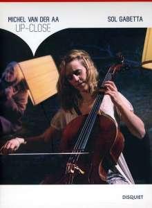 Michael van der Aa (geb. 1970): Up-Close für Cello,Streicher & Film, DVD