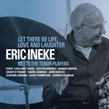 Eric Ineke (geb. 1947): Let There Be Life, Love And Laughter, CD
