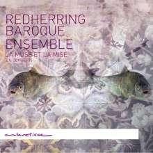 Redherring Baroque Ensemble - La Muse Et La Mise, CD