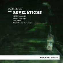 Wim Henderickx (geb. 1962): Revelations für Sopran,Frauenchor,Ensemble,Elektronik, CD