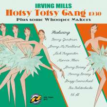 Irving Mills (1894-1985): Hotsy Totsy Gang 1930 Plus Some Whoopee Makers, CD