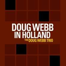Doug Webb (geb. 1960): Doug Webb In Holland, CD