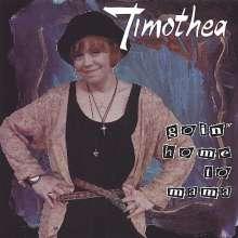 Timothea: Goin' Home To Mama, CD