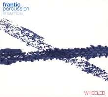 Frantic Percussion Ensemble: Wheeled, CD