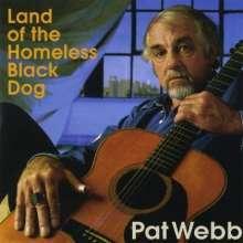 Pat Webb: Land Of The Homeless Black Dog, CD