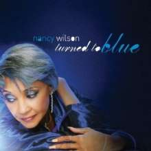 Nancy Wilson (Jazz) (geb. 1937): Turned To Blue, CD
