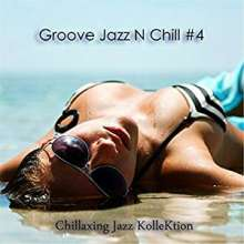 New Age Music / Wellness: Groove Jazz N Chill #4, CD