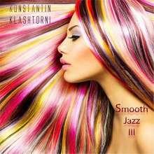 Konstantin Klashtorni: Smooth Jazz III, CD
