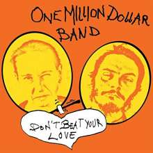 One Million Dollar Band: Dont Beat Your Love, LP