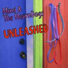 Mimi & The Hearndogs: Unleashed, CD
