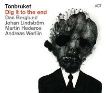 Tonbruket: Dig It To The End, CD