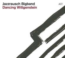 Jazzrausch Bigband: Dancing Wittgenstein (180g), LP