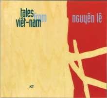 Nguyên Lê (geb. 1959): Tales From Vietnam, CD