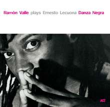 Ramón Valle (geb. 1964): Danza Negra, CD