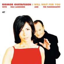 Rigmor Gustafsson & Nils Landgren: I Will Wait For You, CD