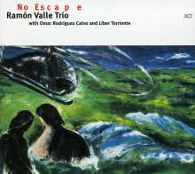 Ramón Valle (geb. 1964): No Escape, CD