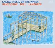 Lars Danielsson, Christopher Dell & Nils Landgren: Salzau Music On The Water, CD
